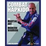 """Combat Hapkido - The Martial Art for the Modern Warrior"""